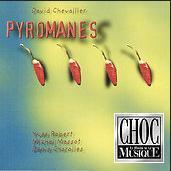 Pyromanes  David Chevallier