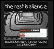 The Rest Is Silence  David Chevallier/Cesare Pavese/Elise Caron